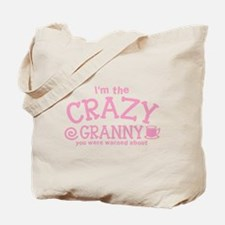Im the crazy GRANNY you were warned about Tote Bag