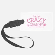 Im the crazy GRANNY you were warned about Luggage Tag