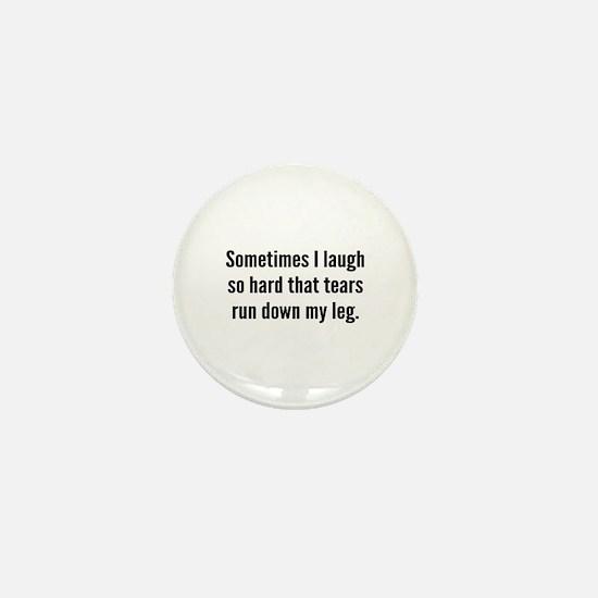 Sometimes I Laugh So Hard Mini Button (10 pack)