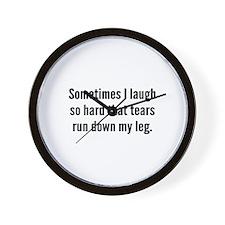 Sometimes I Laugh So Hard Wall Clock
