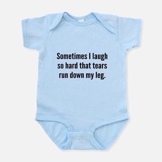 Sometimes I Laugh So Hard Infant Bodysuit