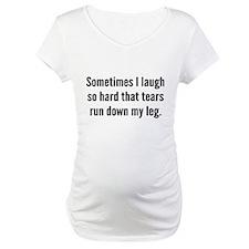 Sometimes I Laugh So Hard Shirt
