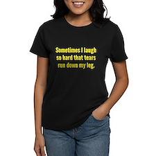 Sometimes I Laugh So Hard Tee