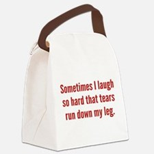 Sometimes I Laugh So Hard Canvas Lunch Bag