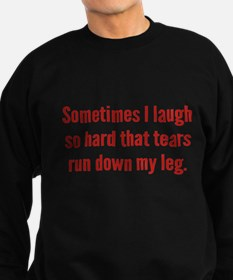 Sometimes I Laugh So Hard Sweatshirt (dark)