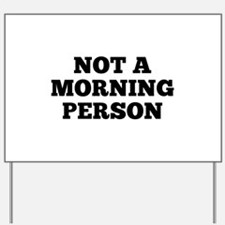 Not A Morning Person Yard Sign