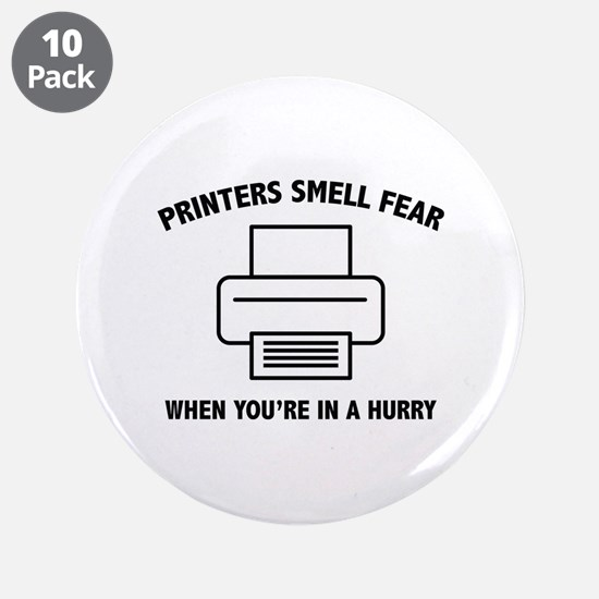 """Printers Smell Fear 3.5"""" Button (10 pack)"""