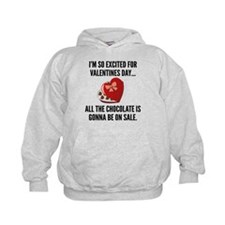 I'm So Excited For Valentine's Day... Hoodie