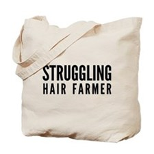 Struggling Hair Farmer Tote Bag
