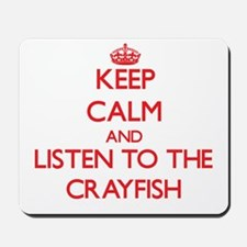 Keep calm and listen to the Crayfish Mousepad