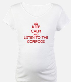 Keep calm and listen to the Copepods Shirt