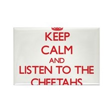 Keep calm and listen to the Cheetahs Magnets