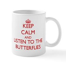 Keep calm and listen to the Butterflies Mugs