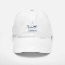 Monterey - Baseball Baseball Cap