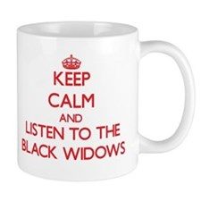 Keep calm and listen to the Black Widows Mugs