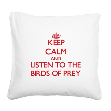 Keep calm and listen to the Birds Of Prey Square C