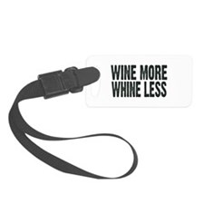 Wine More/Whine Less Luggage Tag