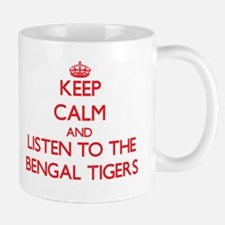 Keep calm and listen to the Bengal Tigers Mugs