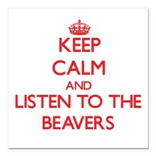 Keep calm and listen to the Beavers Square Car Mag