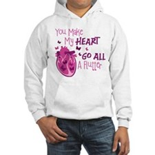 You Make My HEART GO ALL A Flutter Hoodie