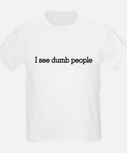 I see dumb people Kids T-Shirt