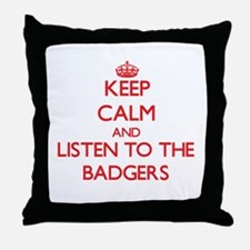 Keep calm and listen to the Badgers Throw Pillow