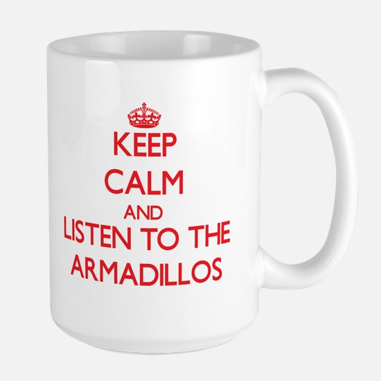 Keep calm and listen to the Armadillos Mugs