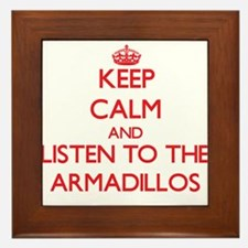 Keep calm and listen to the Armadillos Framed Tile