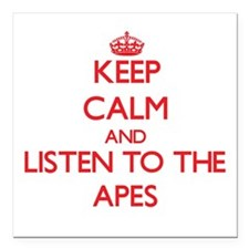 Keep calm and listen to the Apes Square Car Magnet