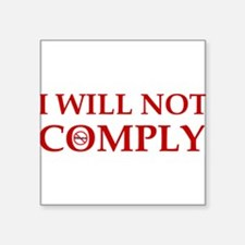I will not comply! Sticker