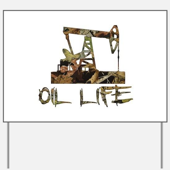 Camo Oil Life Yard Sign