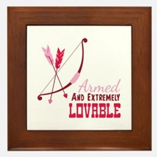 Armed AND EXTREMELY LOVABLE Framed Tile