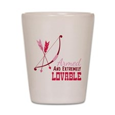 Armed AND EXTREMELY LOVABLE Shot Glass