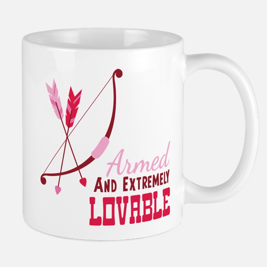 Armed AND EXTREMELY LOVABLE Mugs