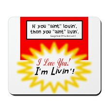 Aint Lovin-George Strait Mousepad