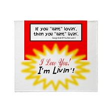 Aint Lovin-George Strait Throw Blanket
