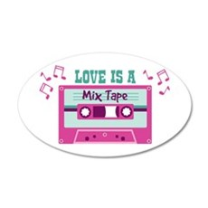 LOVE IS A Mix Tape Wall Decal