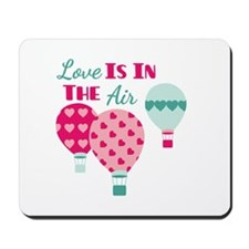 Love IS IN THE Air Mousepad