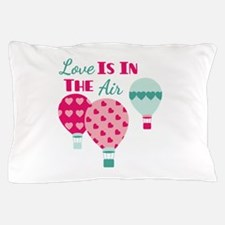 Love IS IN THE Air Pillow Case