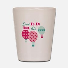 Love IS IN THE Air Shot Glass
