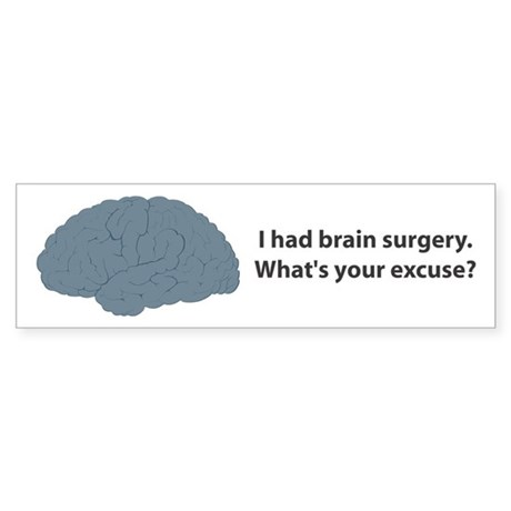 I had brain surgery. What's Bumper Sticker