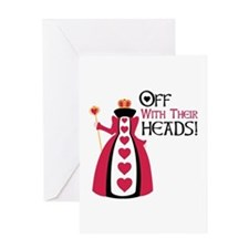 OFF WITH THEIR HEADS! Greeting Cards