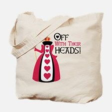 OFF WITH THEIR HEADS! Tote Bag