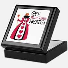 OFF WITH THEIR HEADS! Keepsake Box