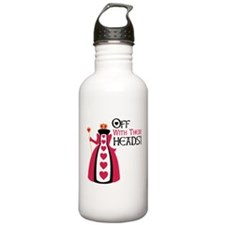 OFF WITH THEIR HEADS! Water Bottle