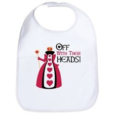 OFF WITH THEIR HEADS! Bib