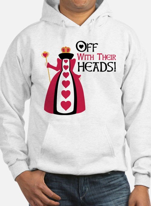 OFF WITH THEIR HEADS! Hoodie