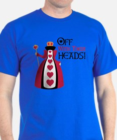 OFF WITH THEIR HEADS! T-Shirt