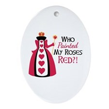 Who Painted MY ROSES RED?! Ornament (Oval)
