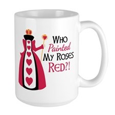 Who Painted MY ROSES RED?! Mugs